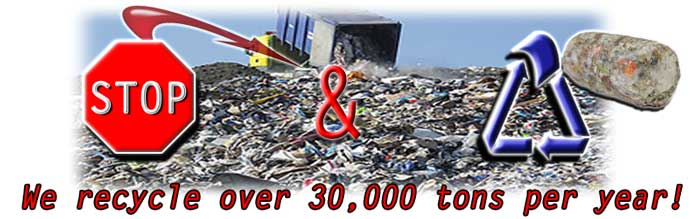 We recycle over 35,000 tons annually
